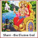 Shani - the Elusive God