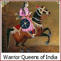 Valorous Warrior Queens of India