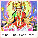 Upadevatas or Minor Deities of the Hindu Pantheon - Part 1