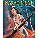Narad Muni - The Divine Messenger