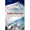 Think Everest - Scaling Mountains with the Mind