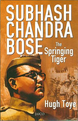 Subhash Chandra Bose - The Springing Tiger