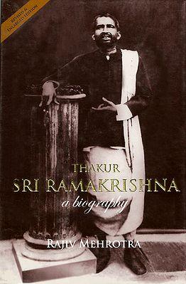 Thakur Sri Ramakrishna - A Biography