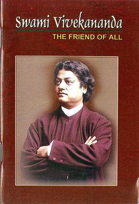 Swamy Vivekananda - The Friend of All