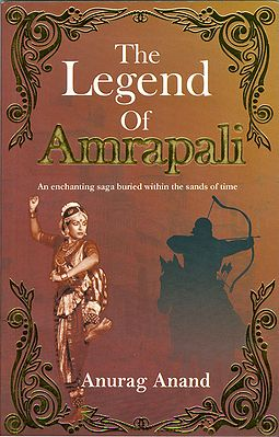 The Legend of Amrapali - An Enchanting Saga Buried within the Sands of Time