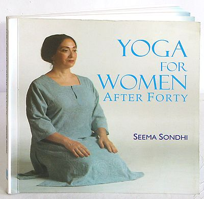 Yoga For Women After Forty by Seema Sondhi