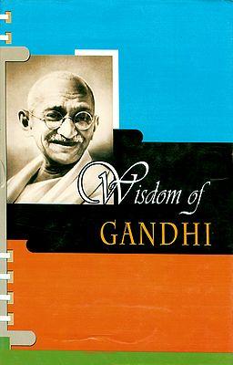 Wisdom of Gandhi