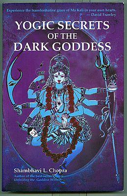 Yogic Secrets Of The Dark Goddess