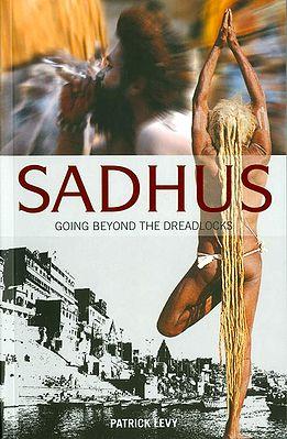 Sadhus - Going Beyond the Dreadlocks