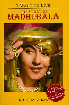 I Want To Live - The Story Of Madhubala (Free VCD)