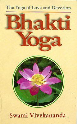 Bhakti Yoga - The Yoga of Love and Devotion