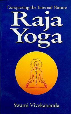 Raja Yoga - Conquering the Internal Nature