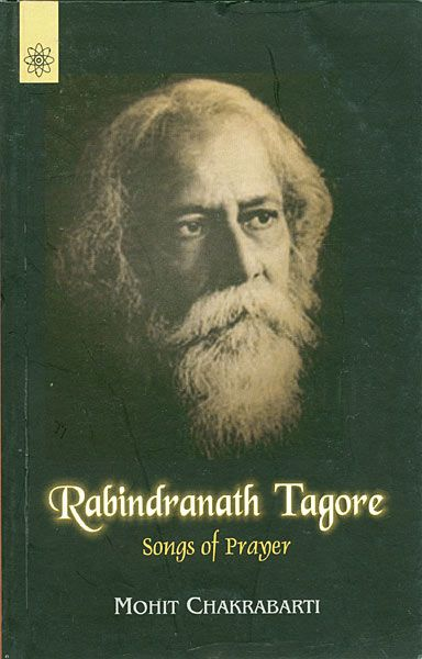 Rabindranath Tagore - Songs of Prayer (English Transliteration and Translation of Tagore's Poems)