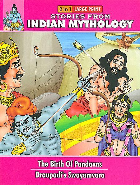 The Birth of Pandavas and Draupadi's Swayamvara - (Stories from Indian Mythology)