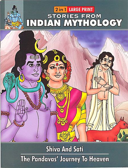 Shiva and Sati and the Pandavas' Journey to Heaven - (Stories from Indian Mythology)