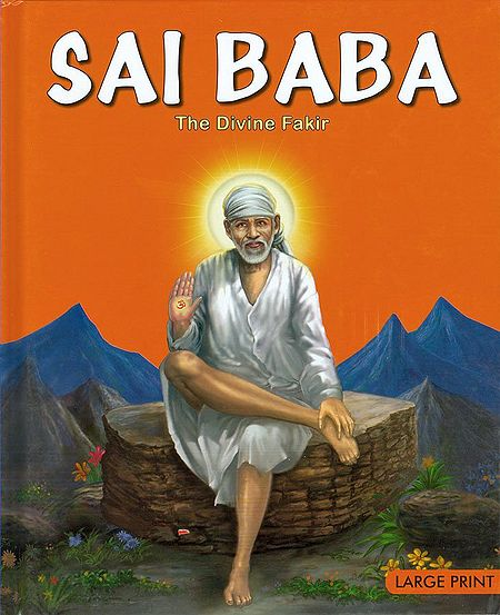 Sai Baba - The Divine Fakir
