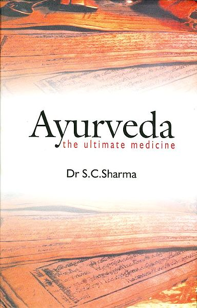 Ayurveda the Ultimate Medicine