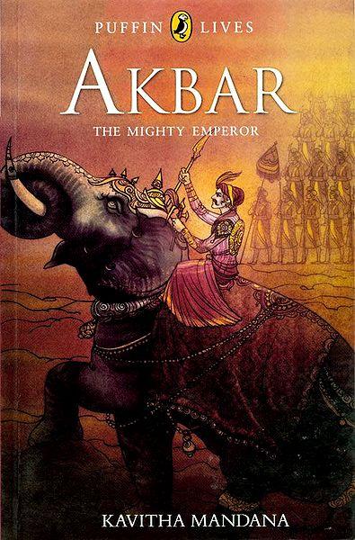 Akbar - The Mighty Emperor
