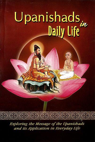 Upanishadas in Daily Life