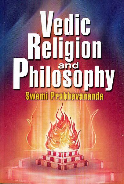 Vedic Religion and Philosophy