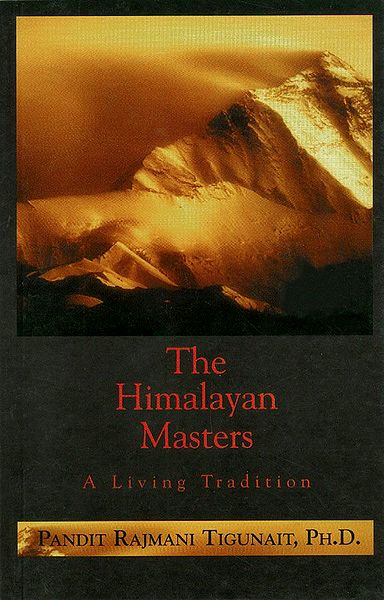 The Himalayan Masters - A Living Tradition