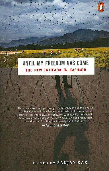 Until My Freedom Has Come - The New Intifada in Kashmir