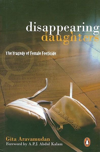 Disappearing Daughters - The Tragedy of Female Foeticide