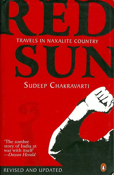 Red Sun - Travels in Naxalite Country