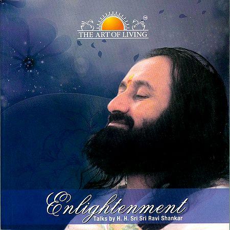 Enlightenment - (Includes a Talks in CD by Sri Sri Ravi Shankar)