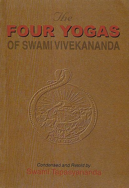 The Four Yogas of Swami Vivekananda