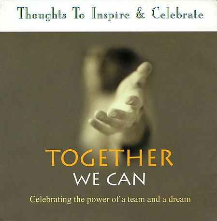 Together We Can - Celebrating the Power of a Team and a Dream