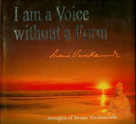 I am a Voice without a Form - Thoughts of Swami Vivekananda