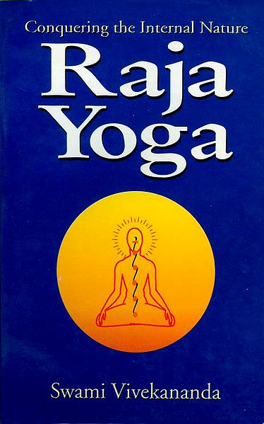 Raja Yoga - Conquering the Internal Nature