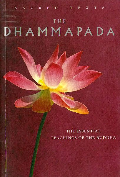 The Dhammapada - The Essential Teachings of Buddha