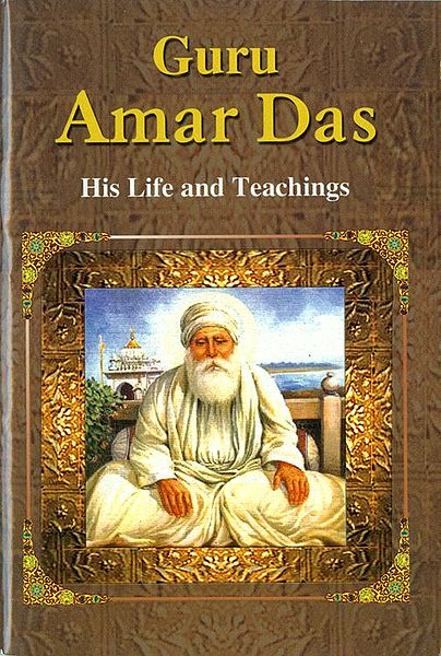 Guru Amar Das - His Life and Teachings