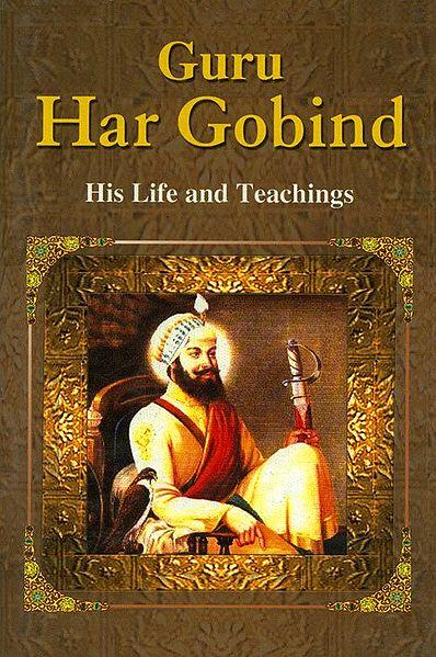 Guru Har Gobind - His Life and Teachings