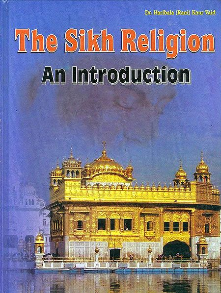 The Sikh Religion - An Introduction