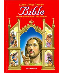 Famous Stories from Bible - The Old Testament and The New Testament