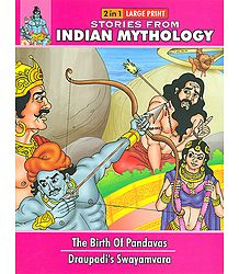 The Birth of Pandavas and Draupadi's Swayamvara - (Stories from Indian Mythology)