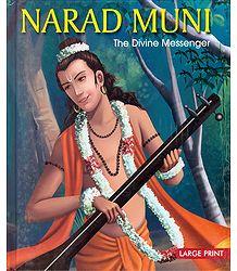 Narad Muni - The Divine Messenger