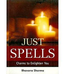 Just Spells - Charms to Enlighten You