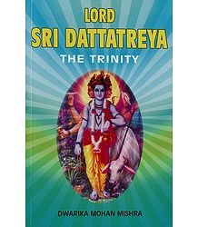 Lord Sri Dattatreya - The Trinity