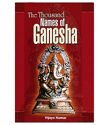 The Thousand Names of Ganesha