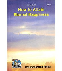 How to Attain Eternal Happiness