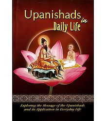 Upanishadas in Daily Life