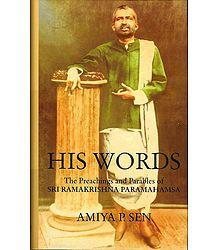 His Words - The Preachings and Parables of Sri Ramakrishna Paramhamsa