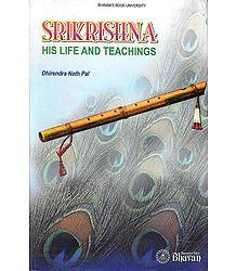 Sri Krishna - His Life and Teachings