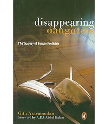 Disappearing Daughters - The Tragedy of Female Foeticide - Book