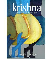 Krishna - Life and Song of the Blue God