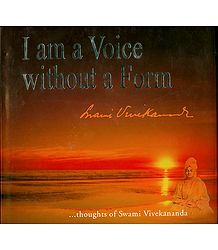 I am a Voice without a Form - Thoughts of Swami Vivekananda - Book